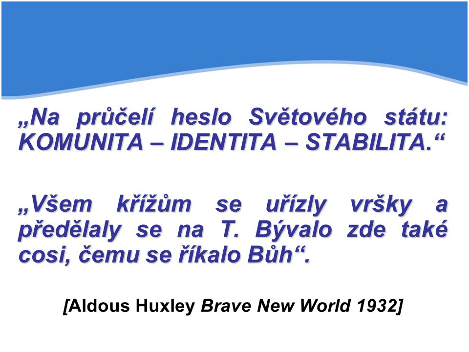 [Aldous Huxley Brave New World 1932]